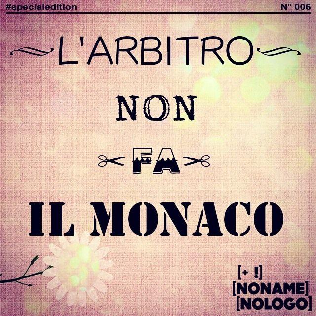 L'arbitro non fa il monaco... #nonamenologo #marketing #webmarketing #neuromarketing #comunicazione #eventi #specialedition