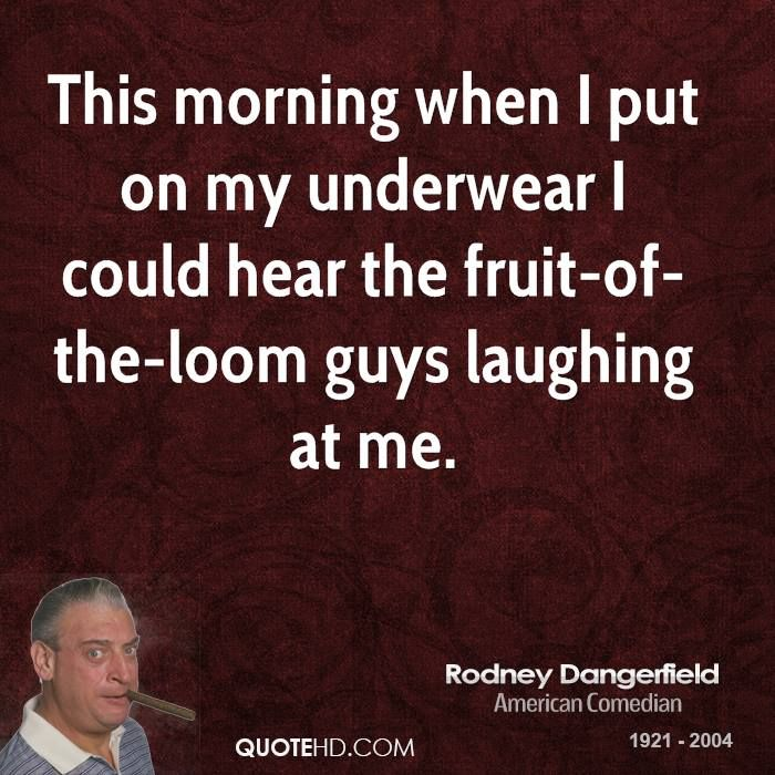 Rodney Dangerfield Quotes: 117 Best Quotes Images On Pinterest
