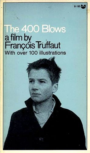 The 400 Blows - A film by Francois Truffuat. Grove Press, 1970. Black Cat B-195. Cover by Roy Kuhlman. www.roykuhlman.com