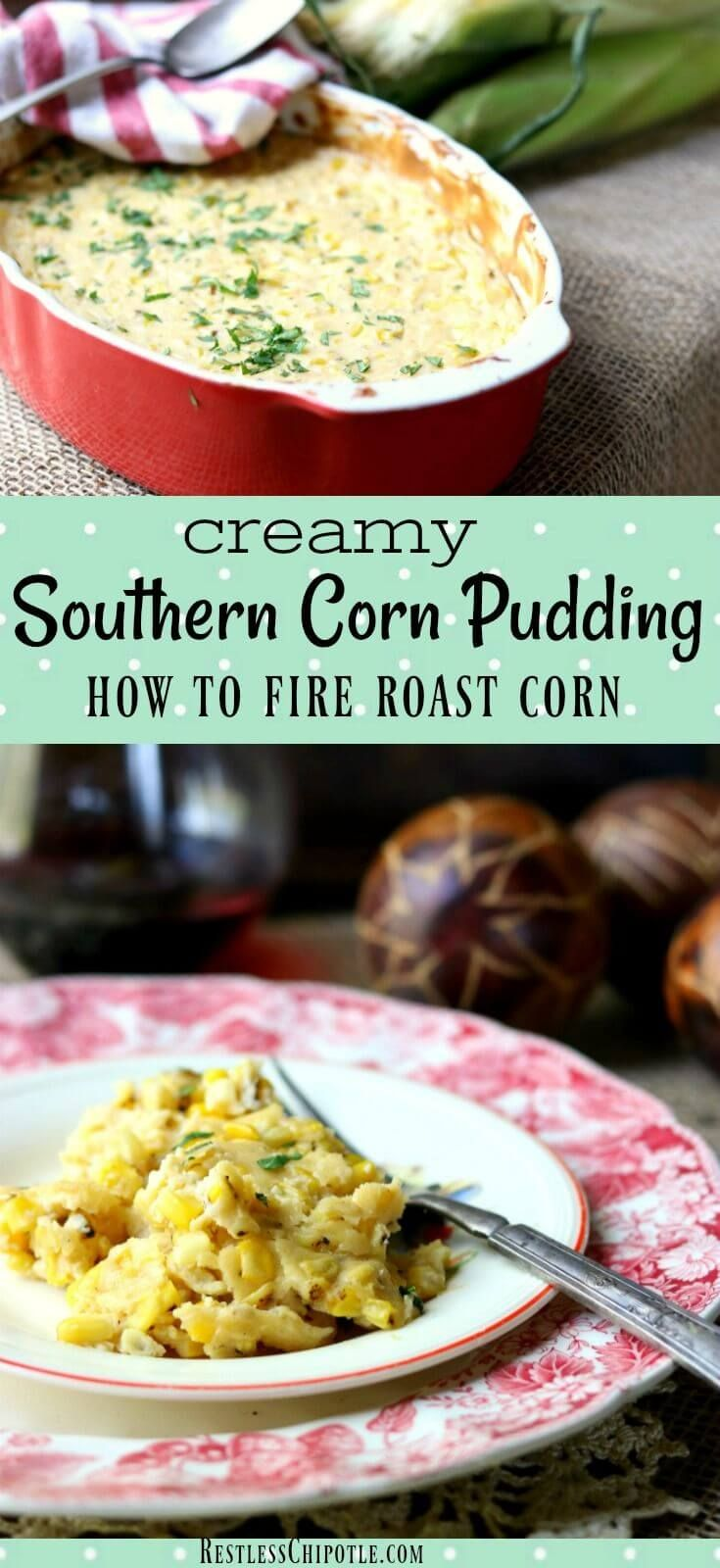 This Southern Corn Pudding recipe is such an easy, make ahead side dish! Fire roasted corn and smoky chipotle partner in this classic casserole. How to fire roast corn step by step. #sidedishes #recipes #corn From RestlessCHipotle.com via @Marye at Restless Chipotle