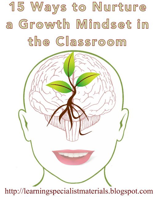 15 Ways to Nurture a Growth Mindset in the Classroom | Learning Specialist and Teacher Materials - Good Sensory Learning | Bloglovin'