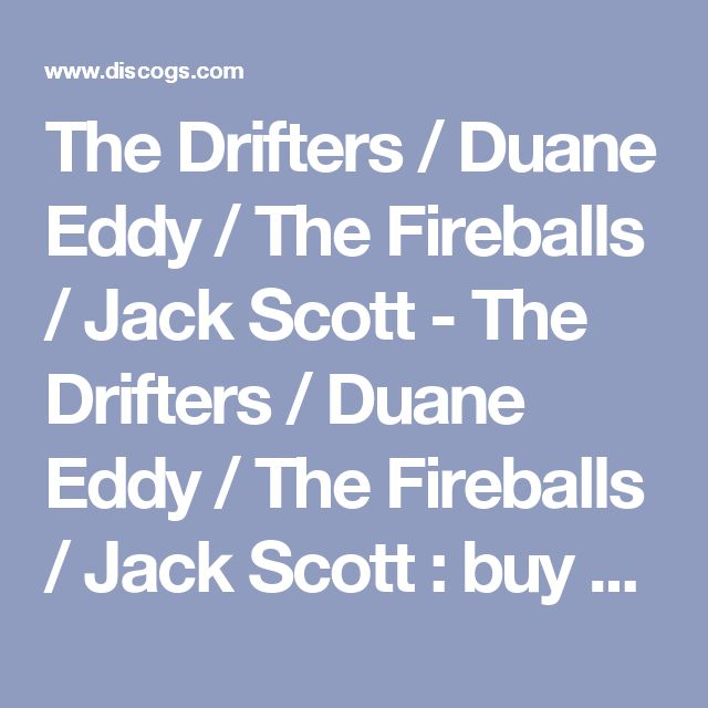 The Drifters / Duane Eddy / The Fireballs / Jack Scott - The Drifters / Duane Eddy / The Fireballs / Jack Scott : buy LP, Comp at Discogs