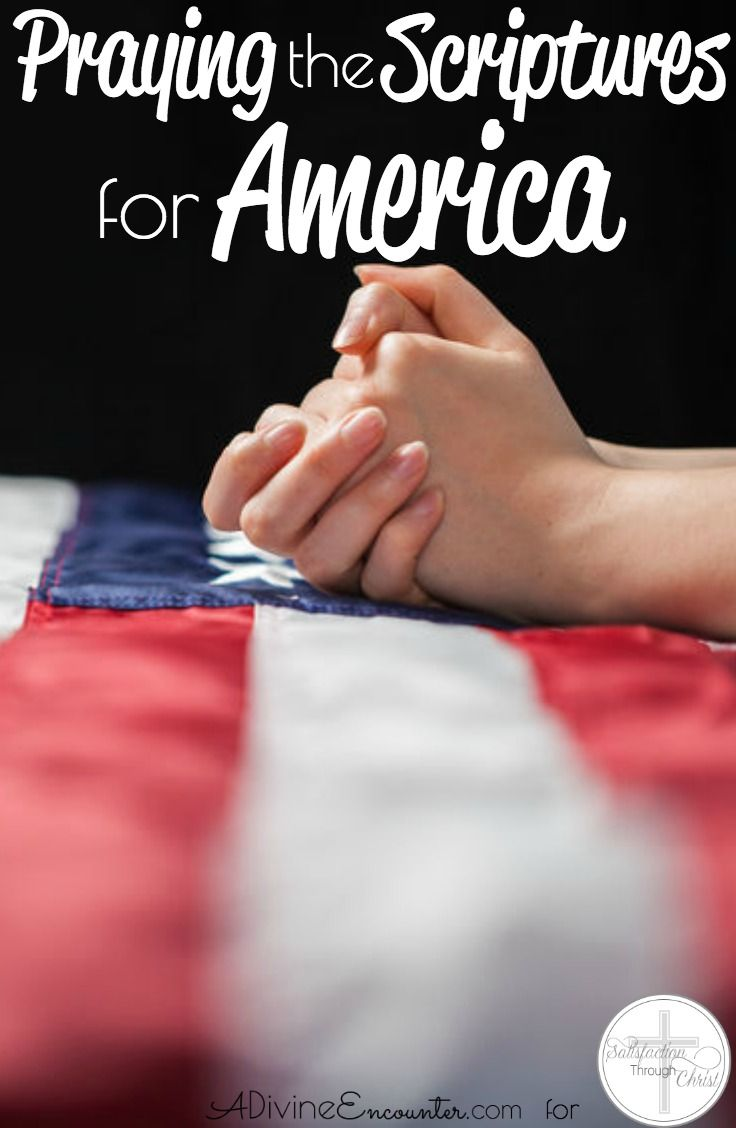 Praying the Scriptures for America | Satisfaction Through Christ
