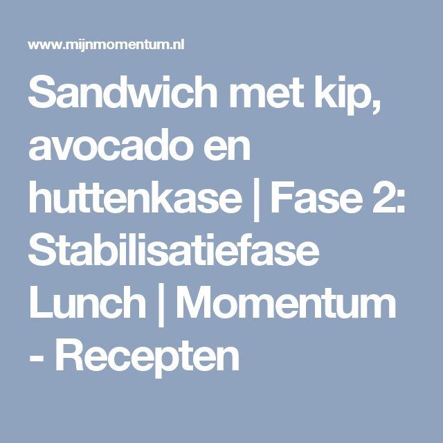 Sandwich met kip, avocado en huttenkase | Fase 2: Stabilisatiefase Lunch | Momentum - Recepten