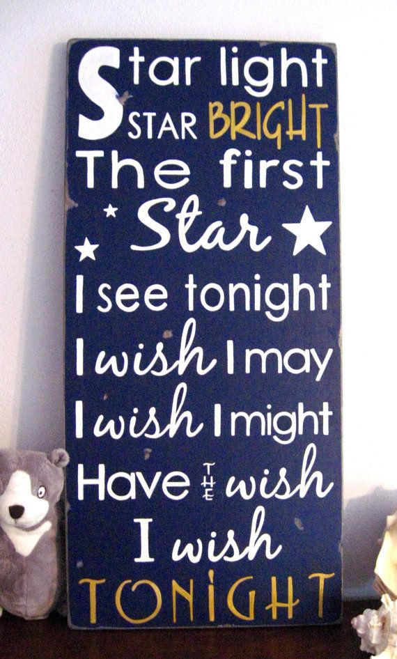 i still say this every time i'm outside and see the first star...when I think to do it, usually while camping when the stars are brightest