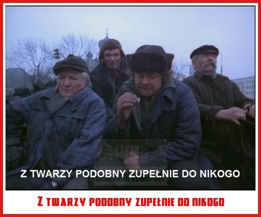 Z twarzy podobny zupełnie do nikogo - inPRL.pl