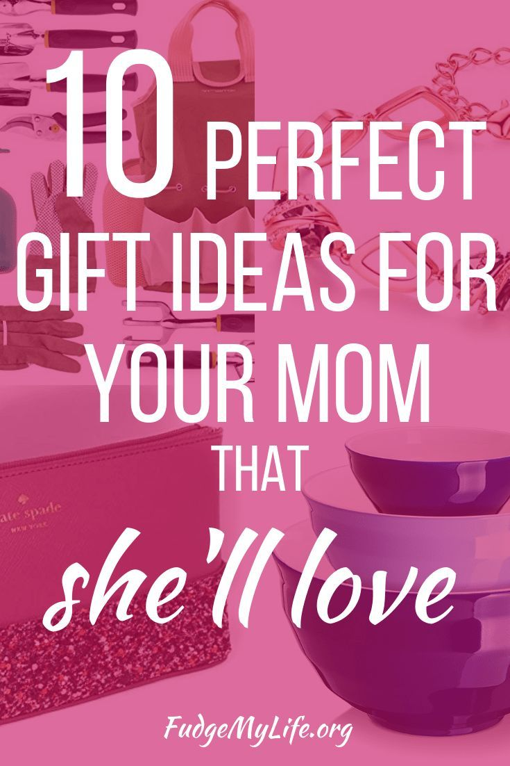 10 Perfect Gift Ideas For Your Mom That She Ll Love Mom Birthday Gift Best Gifts For Mom Gifts For Your Mom