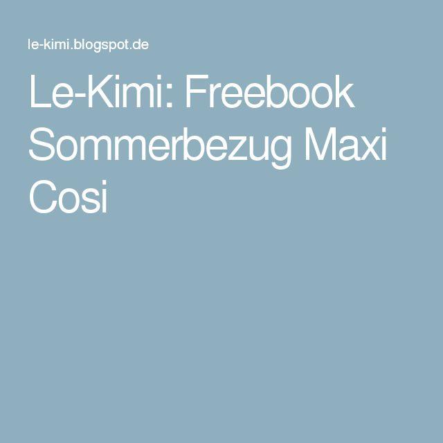 Le-Kimi: Freebook Sommerbezug Maxi Cosi