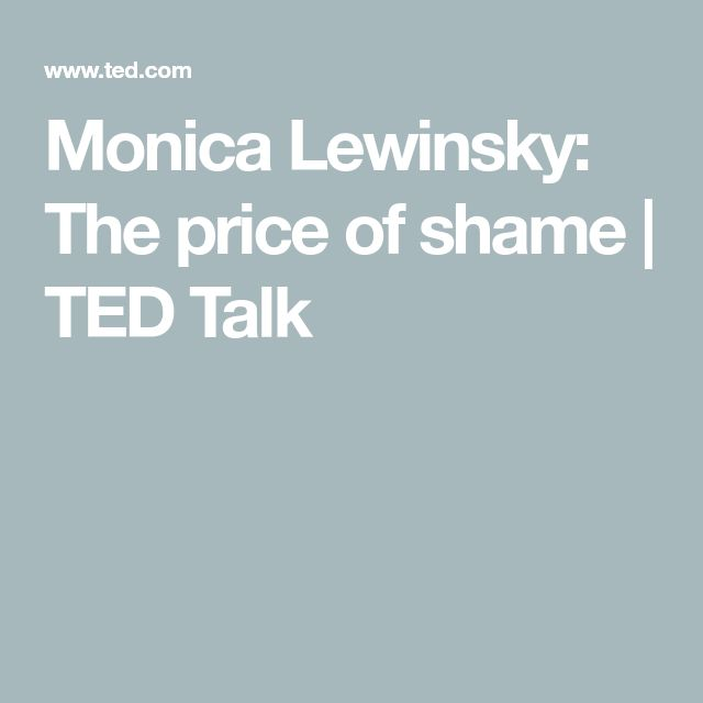 Monica Lewinsky: The price of shame | TED Talk