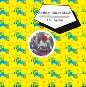 Oni Ayhun Anthony Shake Shakir - Meet Shangaan Electro And BBC : Honest Jon's Records