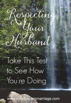 Do you wonder how well you're doing in showing respect to your husband? This marriage post from Simply One. includes a test that might open your eyes. Lots of practical applications.