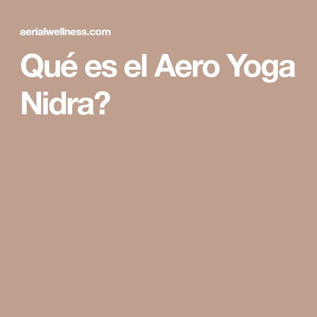 Qué es el Aero Yoga Nidra?