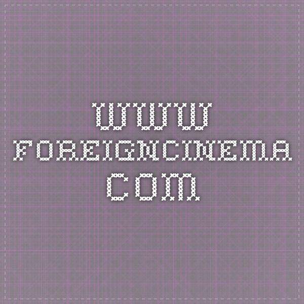 www.foreigncinema.com