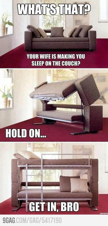 When your wife makes you sleep on the couch...