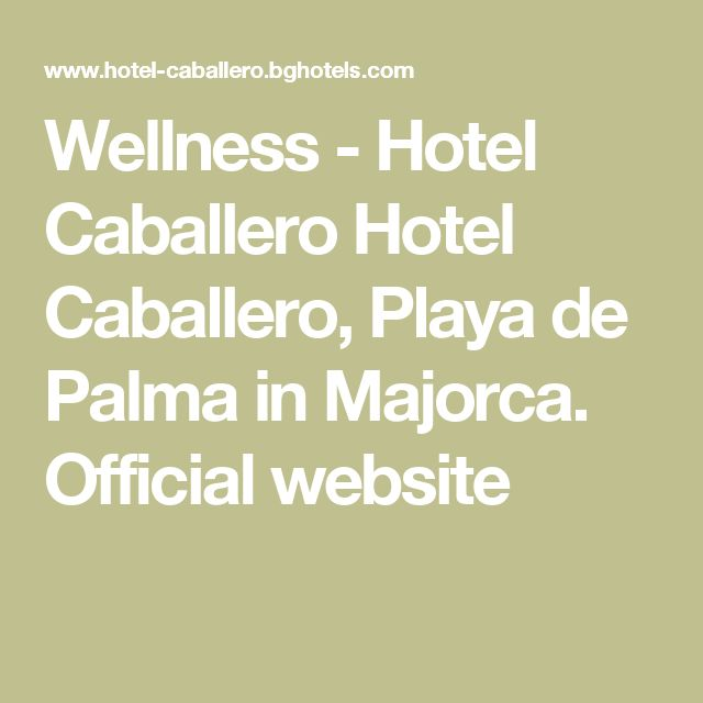 Wellness - Hotel Caballero Hotel Caballero, Playa de Palma in Majorca. Official website
