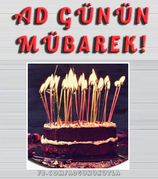 Ad Gunun Mubarək Ad Gunun Mubarek Dogum Gunu Birthday Birthday Greetings Happy Birthday Greeting Card