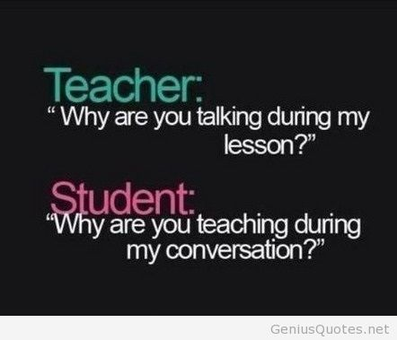 funny quotes from students to teachers - Google Search