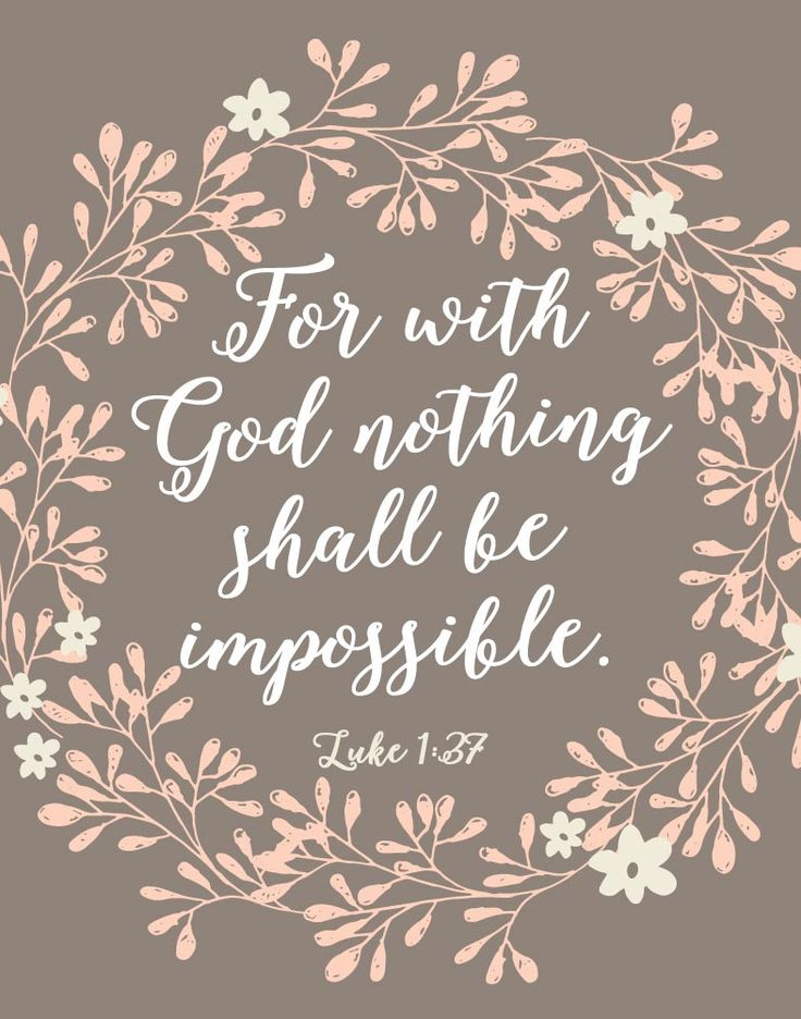 { Luke 1:37 } Apart from Him we can do nothing, which is why we need Him in every area of our lives. He will help us do the things we think we can't and when we're ready to give up He will pick us up and carry us the rest of the way.