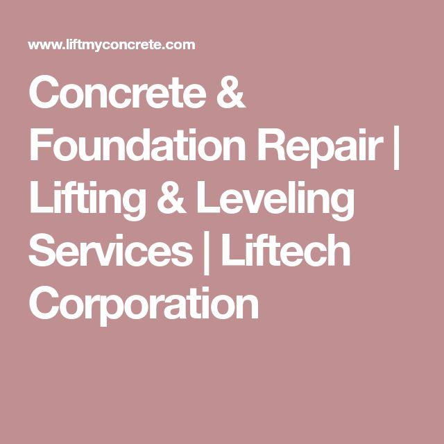 Concrete & Foundation Repair | Lifting & Leveling Services | Liftech Corporation