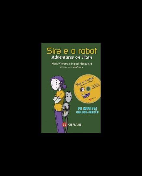 Sira e o robot Adventures on Titan en @xerais http://libreriaabrente.es/3786-thickbox_default/sira-e-o-robot-adventures-on-titan.jpg