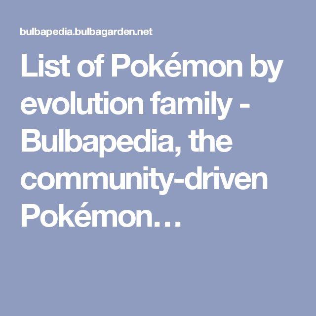 List of Pokémon by evolution family - Bulbapedia, the community-driven Pokémon…