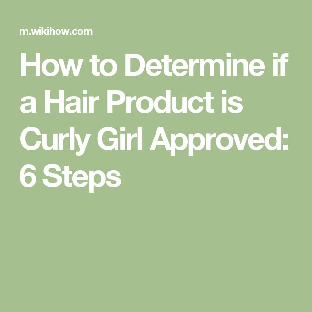 How to Determine if a Hair Product is Curly Girl Approved: 6 Steps