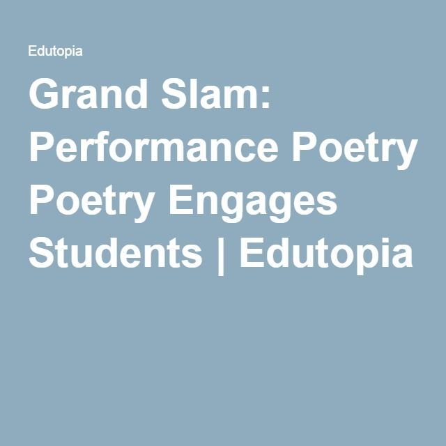 Grand Slam: Performance Poetry Engages Students | Edutopia