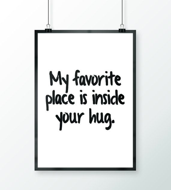 Hug Quote, Favorite Place, Wall Art, Instant Download, Friend Gift, Home Decor, Love Quote, Custom Print, Friends Forever, Anniversary Gift