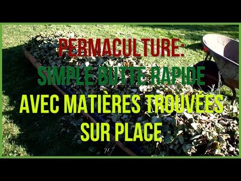 butte de permaculture vite r alisee avec mat riaux trouv s sur place youtube permaculture. Black Bedroom Furniture Sets. Home Design Ideas