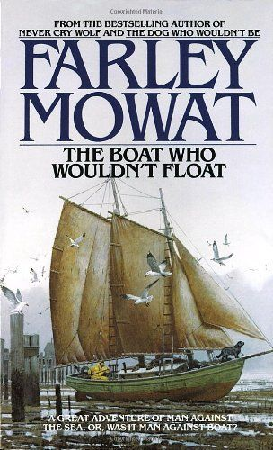 The Boat Who Wouldn't Float by Farley Mowat. $5.99. http://onemoment4u.org/showme/dpefh/0e5f5h3s2f7b7w8r8yXg.html. Author: Farley Mowat. Publisher: Starfire (April 1, 1984). Publication Date: April 1, 1984. Recommended for Ages 12 and up