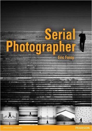 Amazon.fr - Serial photographer - Eric Forey - Livres