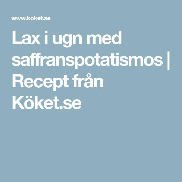 Lax i ugn med saffranspotatismos | Recept från Köket.se