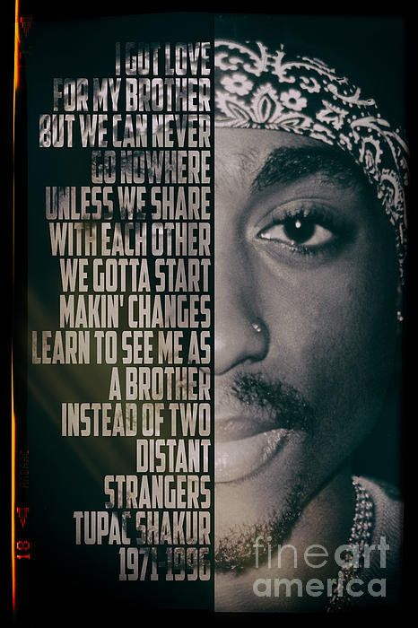 "Tupac and his famous lyrics from the hit ""Changes"". Inspiring then, more relevant now. Print available on canvas, acrylic, metal, framed print, iphone case or premium t-shirt. Artwork by Jonas Luis"