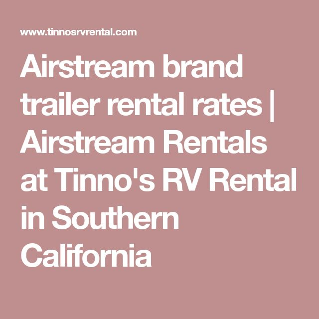 Airstream brand trailer rental rates | Airstream Rentals at Tinno's RV Rental in Southern California