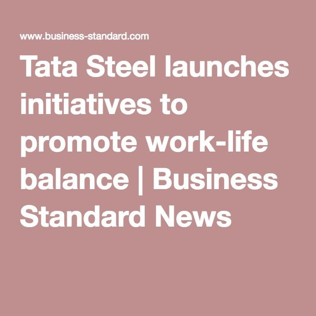 Tata Steel launches initiatives to promote work-life balance