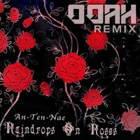 $$$ FULL NOISE THO #WHATDIRT $$$ An-ten-nae - Raindrops on Roses (Ooah Remix) by OOAH on SoundCloud
