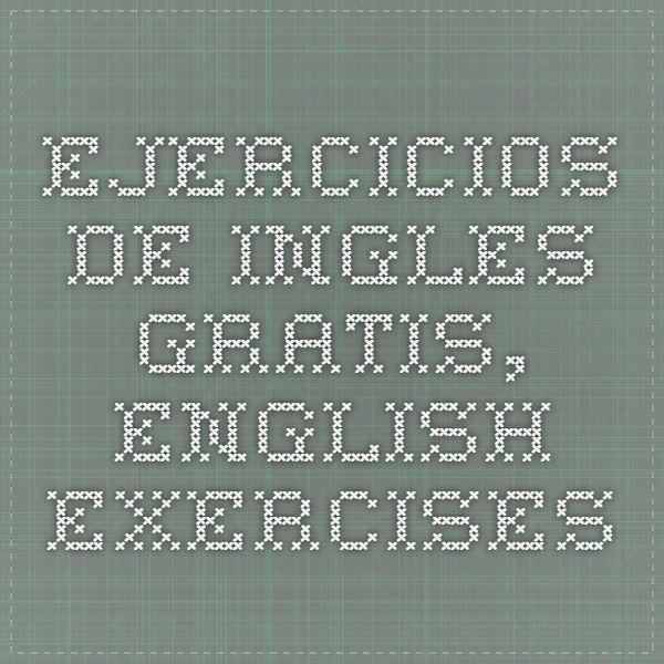 Ejercicios de ingles gratis, english exercises