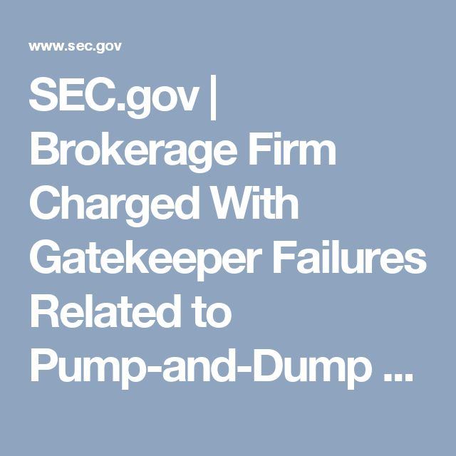 SEC.gov | Brokerage Firm Charged With Gatekeeper Failures Related to Pump-and-Dump Scheme