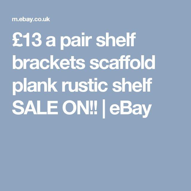 £13 a pair shelf brackets scaffold plank rustic shelf SALE ON!! | eBay