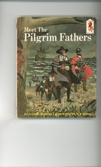 For your enjoyment is this childrens book titled Meet The Pilgrim Fathers which is Cr. 1966 and has 86 pages with nice pictures. Outside shows some we