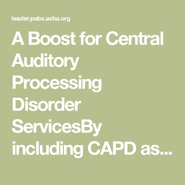A Boost for Central Auditory Processing Disorder ServicesBy including CAPD as a health impairment under IDEA, an appeals court opens the door to students with the diagnosis receiving school-based services. | ASHA News Leader | ASHA Publications