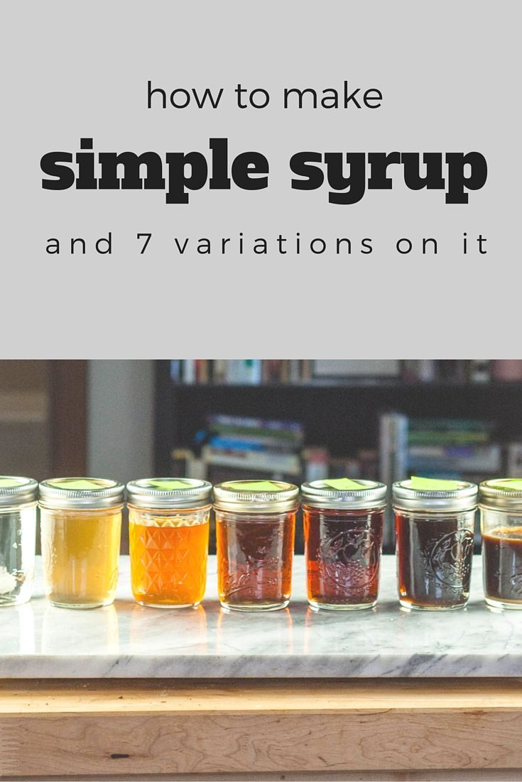 How to make simple syrup (and 7 more variations on it) #cocktailbasics From Blossom to Stem | Because Delicious http://www.blossomtostem.net