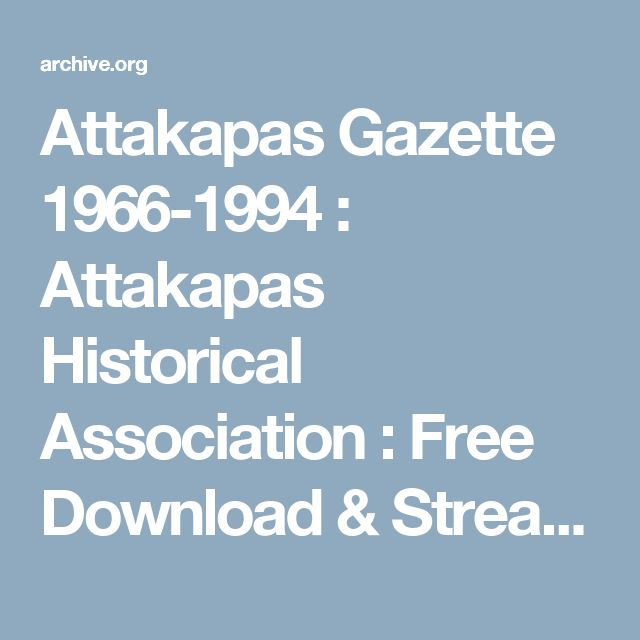 Attakapas Gazette 1966-1994 : Attakapas Historical Association : Free Download & Streaming : Internet Archive