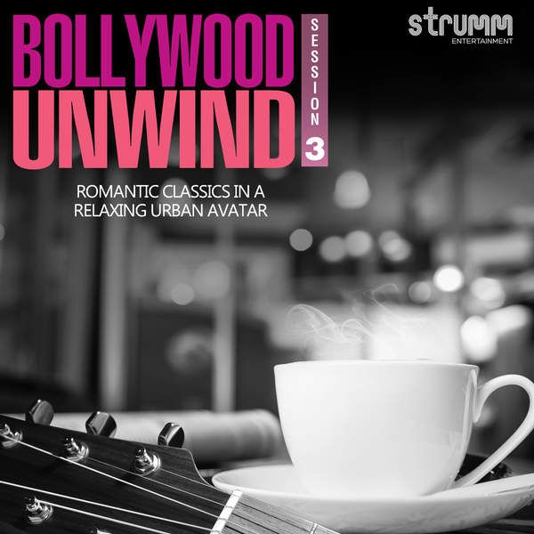 Bollywood Unwind 3 (2016) - Album