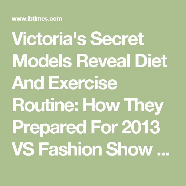 Victoria's Secret Models Reveal Diet And Exercise Routine: How They Prepared For 2013 VS Fashion Show [PHOTO]