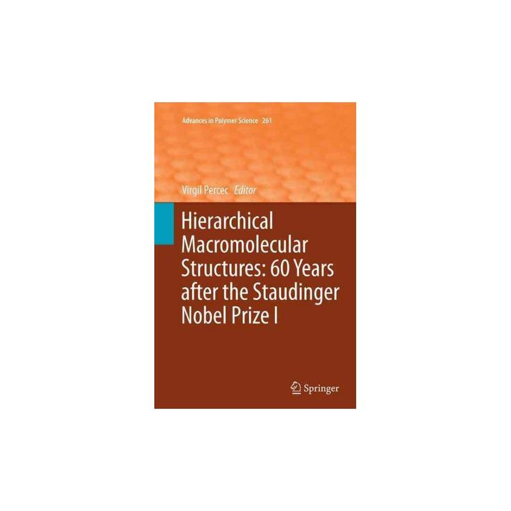 Hierarchical Macromolecular Structures : 60 Years After the Staudinger Nobel Prize I (Reprint)