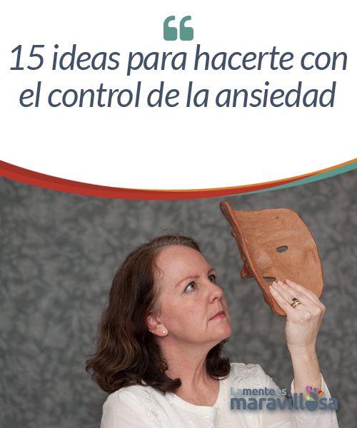 """15 ideas para hacerte con el control de la ansiedad Hay muchos libros de autoayuda, unos mejores, otros peores…pero este libro """"Cómo superar la ansiedad y el pánico"""" por Linda Manassee Buell tiene una gran ventaja sobre otros libros."""