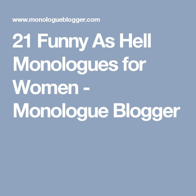 21 Funny As Hell Monologues for Women - Monologue Blogger