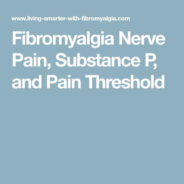 Fibromyalgia Nerve Pain, Substance P, and Pain Threshold
