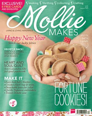 Mollie Makes. Awesome crafting magazine from UK. Can get at some Indigo and Chapters in Edmonton.